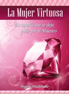 La Mujer Virtuosa (Rústica) [Libro]