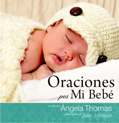 Oraciones por mi Bebé (Tapa Dura) [Libro]