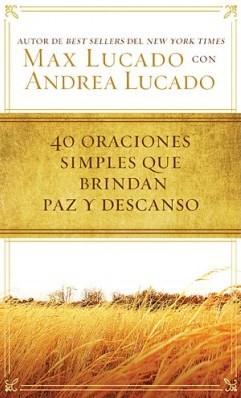 40 Oraciones Sencillas Que Traen Paz y Descanso (Rústica) [Libro]