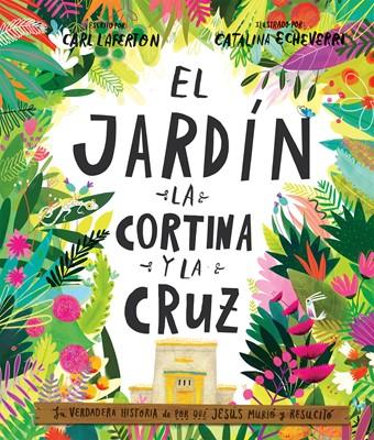 El Jardín, La Cortina Y La Cruz (Tapa Dura)