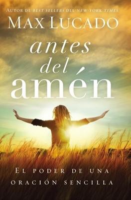 Antes Del Amén (Rústica)