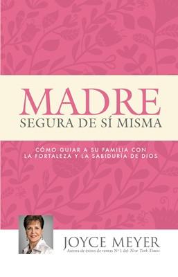 Madre Segura De Si Misma (Rústica)