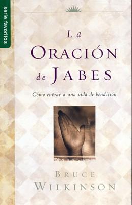 Oración De Jabes (Rústica) [Libro de Bolsillo]