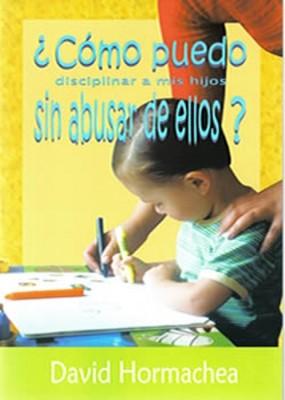 Como Puedo Disciplinar/Hijos Sin Abusar (Tapa Suave)
