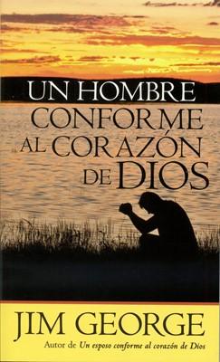 Un Hombre Conforme Al Corazón De Dios (Rústica)