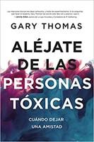 ALÉJATE DE LAS PERSONAS TOXICAS