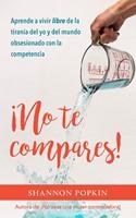 ¡No te compares!