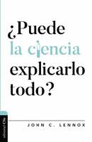 ¿Puede la Ciencia Explicarlo Todo?