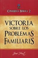 Consejería Bíblica Victoria Sobre los Problemas Familiares