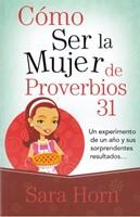 Cómo Ser Una Mujer De Proverbios 31