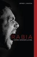 Rabia, como Vencer La Ira