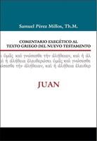 Comentario Exegético Al Texto Griego Del N.T. - Juan