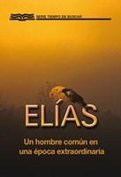 Elias, Un Hombre Común En Una Época Extraordinaria