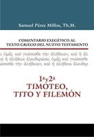 Comentario Exegético Al Texto Griego Del N.T. - 1 Y 2 Timoteo, Tito Y Filemón