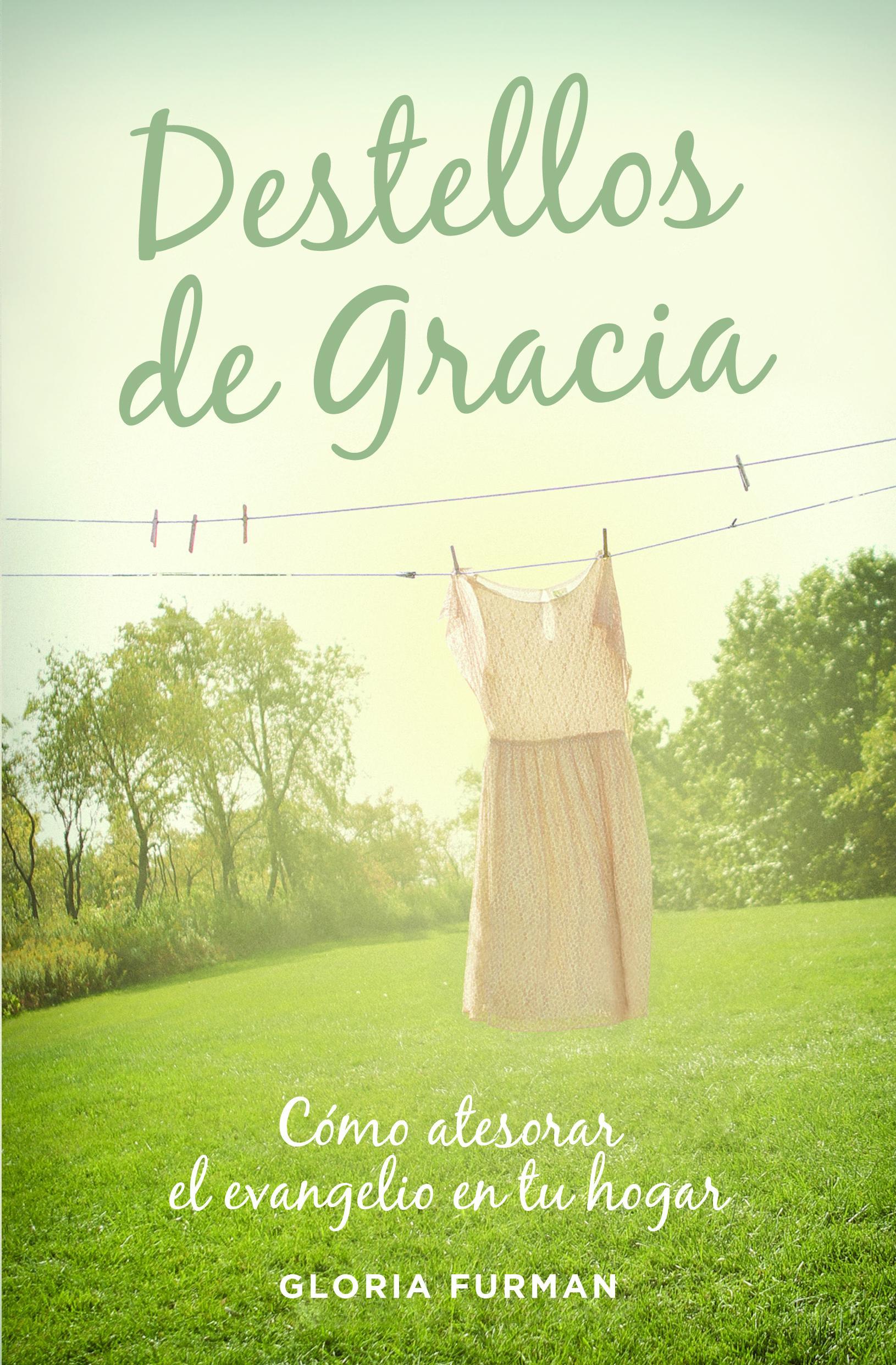 Destellos De Gracia/Como Atesorar El Eva