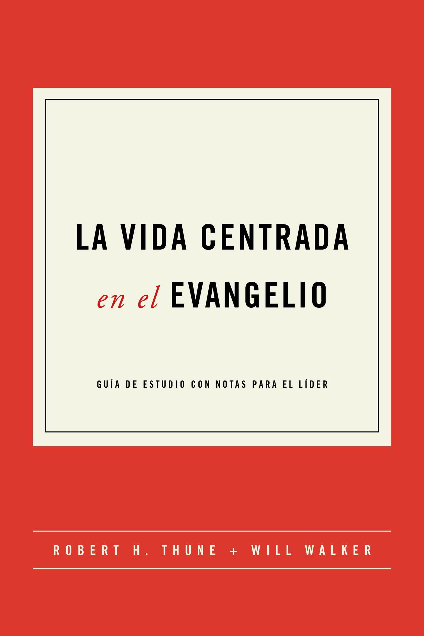 La Vida Centrada en el Evangelio
