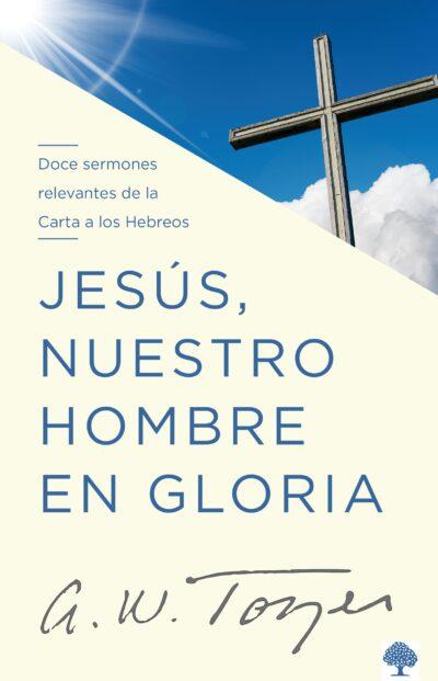 Jesús, Nuestro Hombre en Gloria