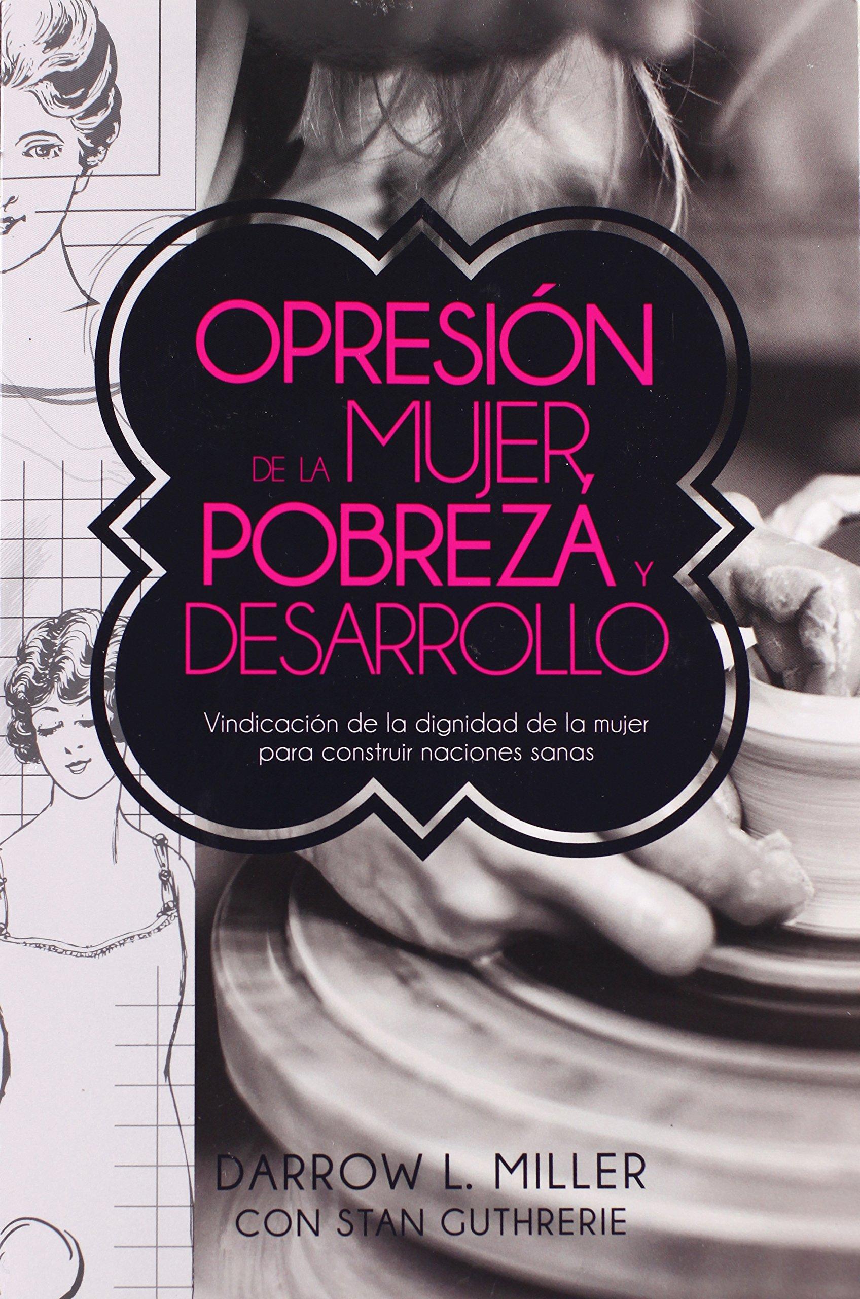 Opresion De La Mujer, Pobreza Y Desarrol